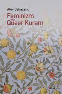 Alev Özkazanç, Feminizm ve Queer Kuram